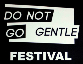 do not go gentle festival